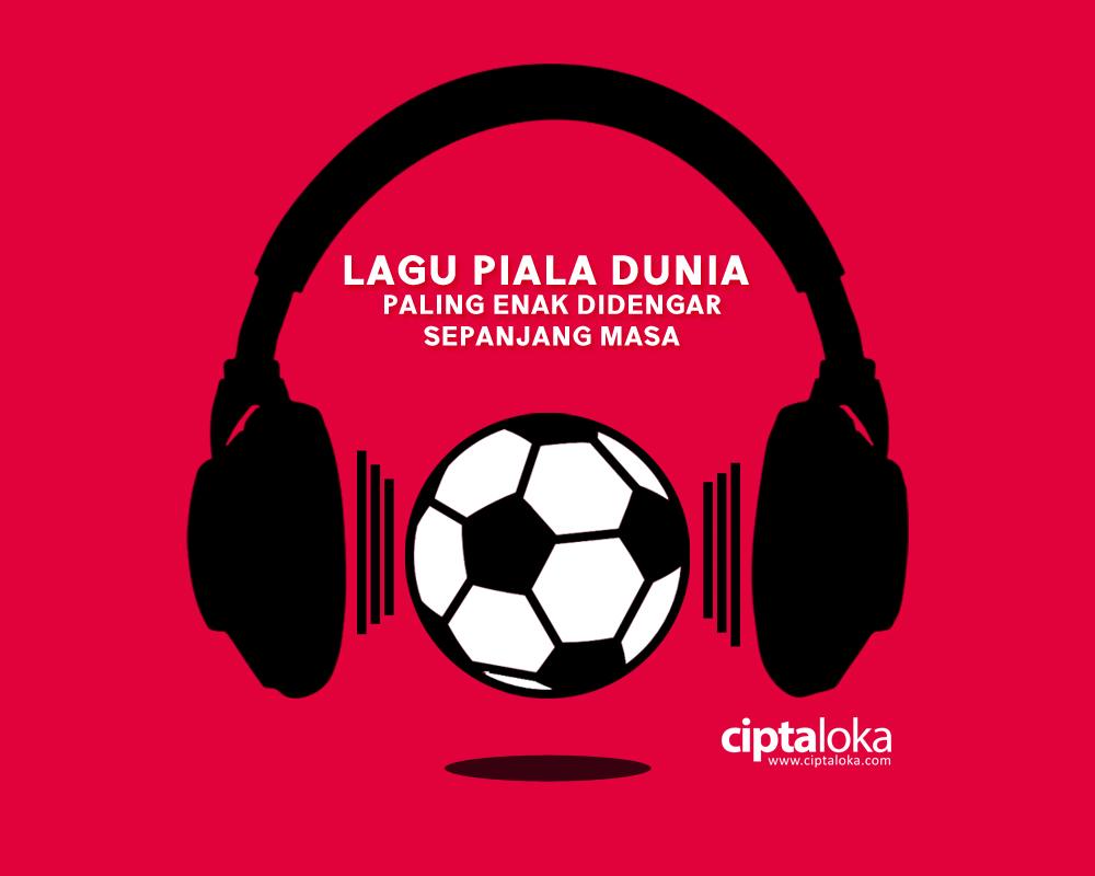 Paling Enak Di Telinga Inilah Lagu Hits Piala Dunia Dari