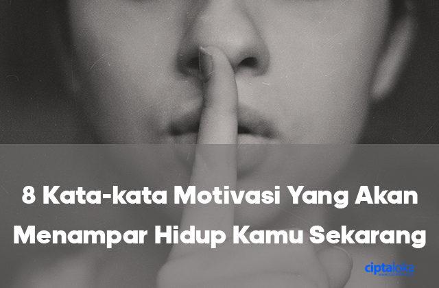 8 Kata Kata Motivasi Yang Akan Menampar Hidup Kamu Sekarang